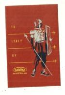 SABENA BELGIAN AIRLINES  ETIQUETTE AVION AVIATION ITALY ITALIE BELGIQUE PUBLICITE CHROMOGRAPHIE - Baggage Labels & Tags