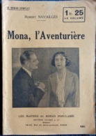 Robert Navailles - MONA, L'Aventurière -  Arthème Fayard Et Cie - ( 1934 ) . - Books, Magazines, Comics