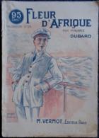 Maurice Dubard - Fleur D'Afrique -  M. Vermot, Éditeur - ( 1919 ) . - Livres, BD, Revues