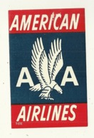 ETATS UNIS AMERICAN AIRLINES ETIQUETTE AVION AVIATION COMPAGNIE AERIENNE PUBLICITE - Baggage Etiketten