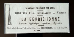1875 DISTILLATEUR VIERZON TOUTTAIN FILS LA BERRICHONNE LIQUEUR 18 CHER ALCOOL PUBLICITE ANCIENNE BOISSON DISTILLATION AD - Publicités