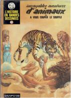 INCROYABLES AVENTURES D ANIMAUX 1975 L HISTOIRE EN BANDES DESSINEES O. JOLY ALDOMA PUIG CICUENDEZ FERNAN MALIK PASCAL - Originele Uitgave - Frans