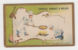 AB244 - CHROMO CHOCOLAT DEBAUVE & GALLAIS - Tenir La Queue De La Poêle ! - Chocolat