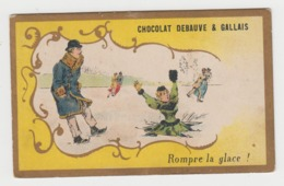 AB245 - CHROMO CHOCOLAT DEBAUVE & GALLAIS -  Rompre La Glace ! - Chocolat