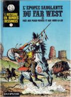 L EPOPEE SANGLANTE DU FAR WEST PEAUX ROUGES ET HORS LA LOI  1974 L HISTOIRE EN BANDES DESSINEES O. JOLY CICUENDEZ HARDY - Originele Uitgave - Frans