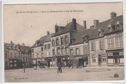 LA LOUPE PLACE DE L'HOTEL DE VILLE ET RUE DU GROS CHENE 1916 TBE - La Loupe