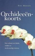Eric HANSEN - Orchideeënkoorts - Andere