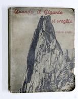 Alpinismo - Eugenio Fasana - Quando Il Gigante Si Sveglia - 1^ Ed. 1944 - Libros, Revistas, Cómics