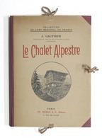 Architettura Montana - J. Gauthier - Le Chalet Alpestre - 1^ Ed. 1934 - RARO - Libri, Riviste, Fumetti