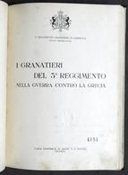 WWII - I Granatieri Del 3° Reggimento Nella Guerra Contro La Grecia 1^ Ed. 1942 - Libros, Revistas, Cómics