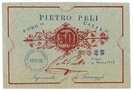 50 CENTESIMI FIDUCIARIO PIETRO PELI NEGOZIANTE FORMAGGI BOLOGNA 20/03/1873 SUP - [ 1] …-1946 : Regno