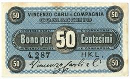 50 CENTESIMI BIGLIETTO FIDUCIARIO VINCENZO CARLI E COMPAGNIA SPL- - [ 1] …-1946 : Regno