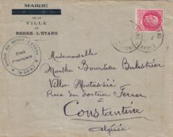 BOUCHES DU RHONE - MAIRIE DE BERRE-L'ETANG ETAT FRANCAIS - 1F50 PETAIN SEUL POUR CONSTANTINE - ALGERIE - 27-8-42 - Posttarife