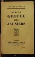Dans La Griffe Des Jauniers, Yvonne SCHULTZ, 1931. Indochine, Asie - Autres