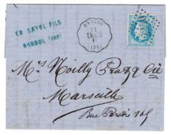 1868 - CACHET CONVOYEUR STATION De BANDOL LIGNE TOULON MARSEILLE T. MARS Sur LETTRE NAPOLEON N° 29 ENTETE CAYOL VAR - Marcophilie (Lettres)