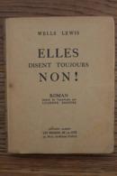 """""""ELLES DISENT TOUJOURS NON"""" De WELLS LEWIS 1944 Broché PRESSE DE LA CITE EN BON ETAT.. - Bücher, Zeitschriften, Comics"""