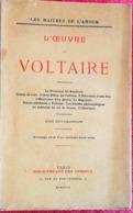 L'OEUVRE DE VOLTAIRE. Collection Les Maitres De L'Amour. Edité à La BIBLIOTHEQUE DES CURIEUX En 1923. - Livres, BD, Revues