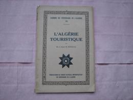 L' ALGERIE  TOURISTIQUE  1930  T.B.E. Nombreux Clichés - Books, Magazines, Comics