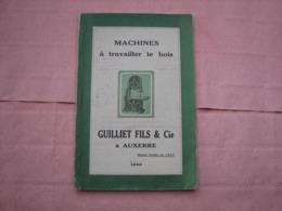 Catalogue 1940 Machines à Travailler Le Bois.  GUILLIET à Auxerre, H. Rigolot Agent Poitiers. T.B.E. - France