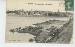 ARLES - Vue Générale Et Le Rhône - Arles