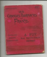 Almanach Syndical ,Les Grandes Pharmacies De France ,1907,Ed.  A.Puy A Grenoble - Books, Magazines, Comics