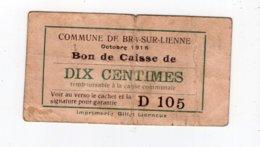 BON DE CAISSE   -  Billet De Nécessité  -  BRA - SUR - LIENNE -  10 Centimes - Octobre 1915   *rare* - [ 3] Occupazioni Tedesche Del Belgio
