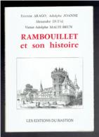 RAMBOUILLET ET SON HISTOIRE 1988 REEDITION D HISTORIQUES ECRITS DE 1855 A 1882 ARAGO JOANNE DUFAI MALTE BRUN YVELINES - Ile-de-France