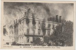 CPA  33 ARCACHON  INCENDIE DU GRAND HOTEL SEPT 1906 - Arcachon