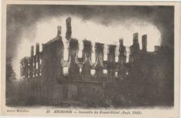 CPA  33 ARCACHON  INCENDIE DU GRAND HOTEL SEPT 1906  2 - Arcachon