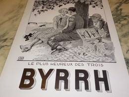 ANCIENNE PUBLICITE LE PLUS HEUREUX DES TROIS  BYRRH 1932 - Alcohols