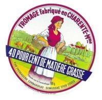ETIQUETTE De FROMAGE...FROMAGE Fabriqué En CHARENTE MARITIME.. Fromagerie CORNARDEAU à SEMUSSAC (17) - Cheese
