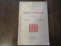 UN JOYAU DU QUERCY CASTELNAU DE BRETENOUX HENRI RAMET 1932 - Books, Magazines, Comics