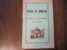 EGLISE DE SOUILLAC SES ORIGINES SON ARCHITECTURE SES SCULPTURES 1947 - Books, Magazines, Comics