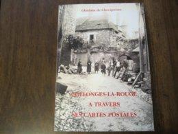 COLLONGES LA ROUGE A TRAVERS SES CARTES POSTALES DE GHISLAIN DE CHOCQUEUSE 2004 - Histoire