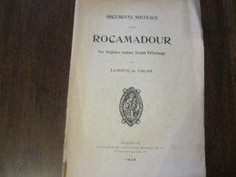 DOCUMENTS NOUVEAUX SUR ROCAMADOUR SES ORIGINES COMME GRAND PELERINAGE PAR LUDOVIC DE VALON 1928 - Books, Magazines, Comics