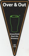 GREENFIELD REAL ALE BREWERY (SADDLEWORTH, ENGLAND) - OVER & OUT - PUMP CLIP FRONT - Uithangborden