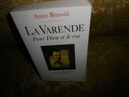 BIOGRAPHIE : LA VARENDE , Pour DIEU Et Le ROI Par Anné Brassié ,1993 , BEL ENVOI De L'AUTEUR - Normandie