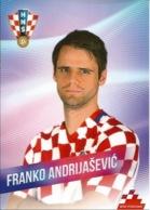 Trading Cards KK000097 - Football (Soccer Calcio) Hrvatska Croatia 10.5cm X 13cm: Franko Andrijasevic - Trading Cards