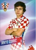 Trading Cards KK000100 - Football (Soccer Calcio) Hrvatska Croatia 10.5cm X 13cm: Ante Coric - Trading Cards