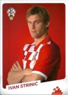 Trading Cards KK000104 - Football (Soccer Calcio) Hrvatska Croatia 10.5cm X 13cm: Ivan Strinic - Trading Cards