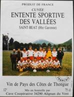 ETIQUETTE De VIN - Côtes De Thongue - Cuvée ENTENTE SPORTIVE Des VALLEES Equipe De St-BEAT (Hte-Garonne) - BE - Soccer