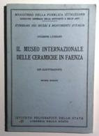 1956 FAENZA MUSEO CERAMICA LIVERANI GIUSEPPE IL MUSEO INTERNAZIONALE DELLE CERAMICHE IN FAENZA Roma, Istituto Poligrafic - Libri, Riviste, Fumetti