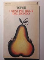 1986 NARRATIVA TOPOR PRIMA EDIZIONE TOPOR ROLAND I SENI PIÙ BELLI DEL MONDO Milano, Feltrinelli 1986 – Prima Edizione Pa - Libri, Riviste, Fumetti