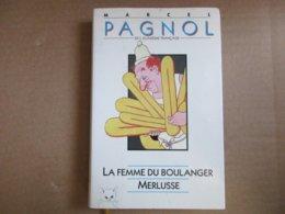 La Femme Du Boulanger / Merlusse (Marcel Pagnol) éditions France Loisirs De 1991 - Bücher, Zeitschriften, Comics
