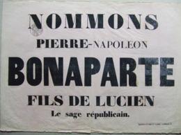 AFFICHE  PLACARD NOMMONS PIERRE NAPOLEON BONAPARTE   LE SAGE REPUBLICAIN  ???? - Posters
