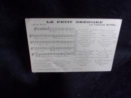 """Carte Partition. """"Le Petit Grégoire   """" Par Théodore Botrel .Voir 2 Scans . - Musique Et Musiciens"""