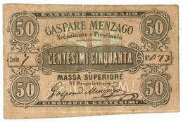 50 CENTESIMI FIDUCIARIO GASPARE MENZAGO NEGOZIANTE MASSA SUPERIORE BB - [ 1] …-1946 : Regno