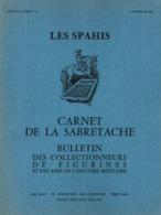 CARNET SABRETACHE 1982 N°65  SPECIAL SPAHIS CAVALERIE LEGERE AFRIQUE HISTORIQUE UNIFORME INSIGNE FANION COIFFURE - Revues & Journaux