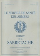 CARNET SABRETACHE N°162 SERVICE SANTE ARMEES ETUDE HISTOIRE MILITAIRE AMBULANCE HOPITAL UNIFORME ORGANISATION HISTORIQUE - Francese