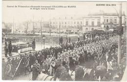 Chalons Sur Marne Convoi De Prisonniers Allemands - Châlons-sur-Marne
